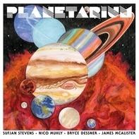 Sufjan Stevens /Bryce Dessner /Nico Muhly /Mcalister - Planetarium
