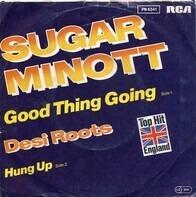 Sugar Minott / Desi Roots - Good Thing Going / Hung Up