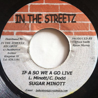 Sugar Minott - If A So We A Go Live