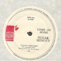 Sugar Minott / Pinchers - Come On Home / Dishonour