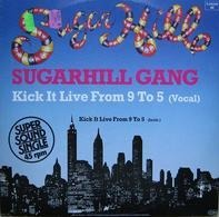 Sugarhill Gang - Kick It Live From 9 To 5