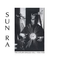 Sun Ra - The Saturn Singles Vol.1: 1954-195