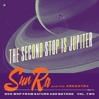 Sun Ra - The Second Stop Is Jupiter