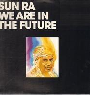 Sun Ra - We Are in the Future