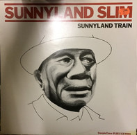 Sunnyland Slim - Sunnyland Train