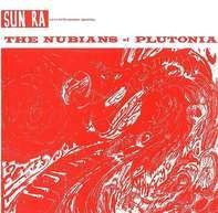 Sun RA And His Myth Science Arkestra - The Nubians of Plutonia