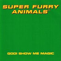 Super Furry Animals - God! Show Me Magic