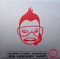 Super Furry Animals - Ice Hockey Hair