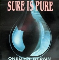 Sure Is Pure - One Drop Of Rain