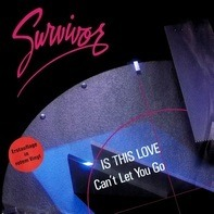 Survivor - Is This Love / Can't Let You Go