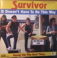 Survivor - It Doesn't Have To Be This Way