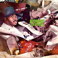 Swamp Dogg - Gag a Maggot