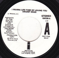 Swamp Dogg - I Wanna Life Time Of Loving You / Did I Come Back Too Soon (Or Stay Away Too Long)