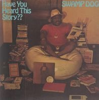 Swamp Dogg - Have You Heard This Story??