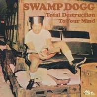 Swamp Dogg - Total Destruction To..