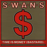 Swans - Time Is Money (Bastard)