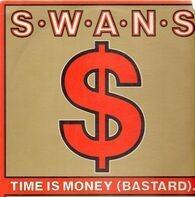 Swans - Time Is Money (Bastard).