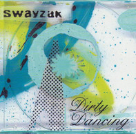 Swayzak - Dirty Dancing