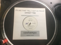 Sweet Tee - It's Like That Y'all / I Got The Feeling
