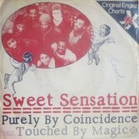 Sweet Sensation - Purely By Coincidence / Touched By Magic
