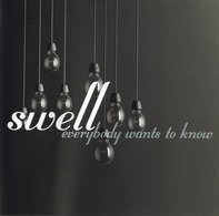 Swell - Everybody Wants to Know