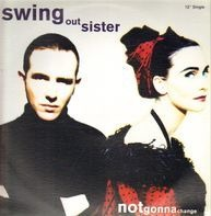 Swing Out Sister - Notgonnachange
