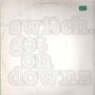 Switch - Get On Downz