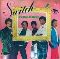 Switch - Switch It Baby
