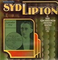 Syd Lipton And His Grosvenor House Band - 1932-1933