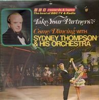 Sydney Thompson & His Orchestra - Take Your Partners / Come Dancing With ...