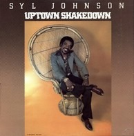 Syl Johnson - Uptown Shakedown