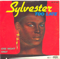 Sylvester - Too Late / One Night Only