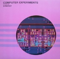 Synergy - Computer Experiments Volume One
