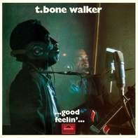 T-Bone Walker - Good Feelin'