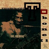 T-Bone Walker - The Electrifying Modern Blues And Guitar Of T-Bone Walker: Cold, Cold Feeling