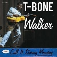 T-BONE WALKER - CALL IT STORMY MONDAY:..