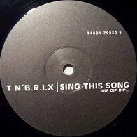 T N'b.R.I.X. - Sing This Song Dip Dip Dip...