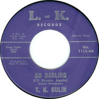 T.K. Hulin - So Darling (I'll Dream Again) / On Lonely Street