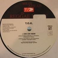 T.O.K. - Chi Chi Man