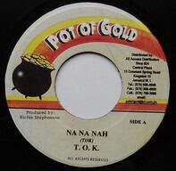 T.O.K. - Na Na Nah