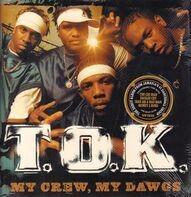 T.O.K. - My Crew, My Dawgs