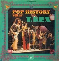 T. Rex - Pop History Vol. 27