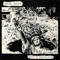 Tack Head - What's My Mission Now?
