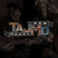 Taj Mahal/Keb' Mo' - Tajmo