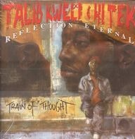 Talib Kweli & Hi-Tek (Reflection Eternal) - Train Of Thought