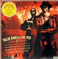 Talib Kweli + Hi-Tek Are Reflection Eternal - Revolutions Per Minute