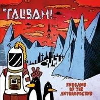 Talibam! - Endgame Of The Anthropocene