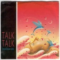 Talk Talk - Dum Dum Girl