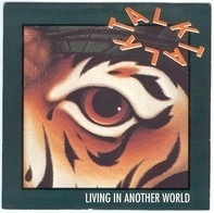 Talk Talk - Living In Another World