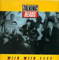 Talking Heads - Wild Wild Life